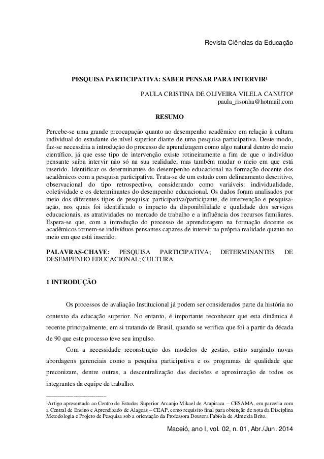 Revista Ciências da Educação 0 Maceió, ano I, vol. 02, n. 01, Abr./Jun. 2014 PESQUISA PARTICIPATIVA: SABER PENSAR PARA INT...