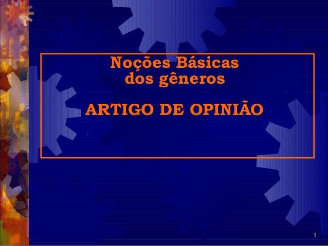 1 Noções Básicas dos gêneros ARTIGO DE OPINIÃO