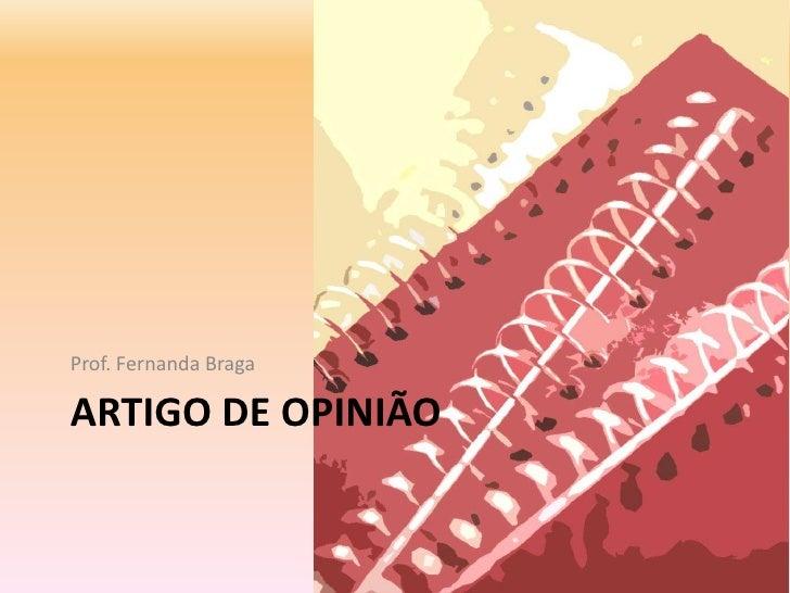 Prof. Fernanda BragaARTIGO DE OPINIÃO