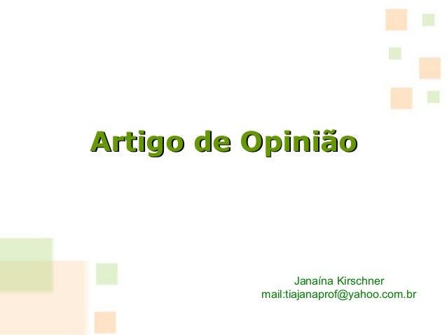 Artigo de OpiniãoArtigo de Opinião Janaína Kirschner mail:tiajanaprof@yahoo.com.br