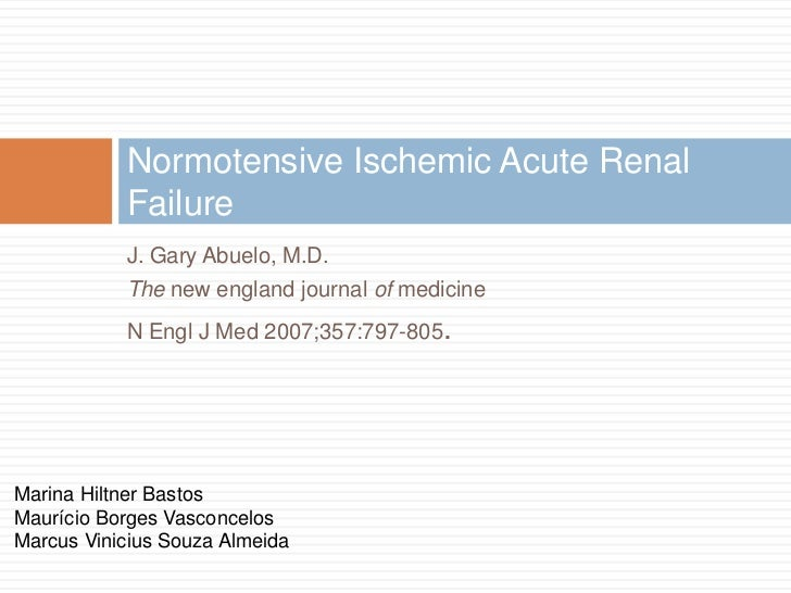 Normotensive Ischemic Acute Renal           Failure           J. Gary Abuelo, M.D.           The new england journal of me...