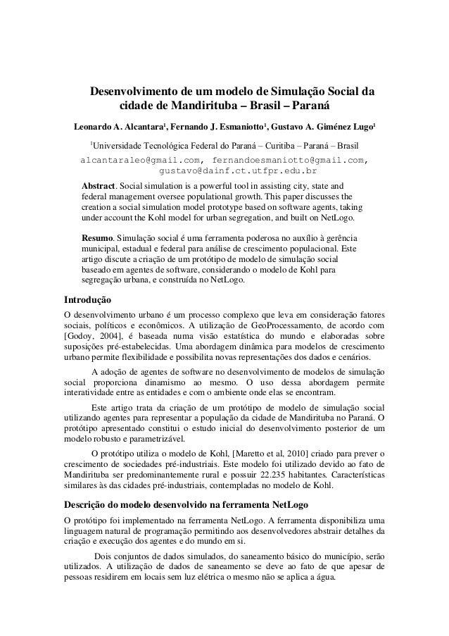 Desenvolvimento de um modelo de Simulação Social da cidade de Mandirituba – Brasil – Paraná Leonardo A. Alcantara1, Fernan...