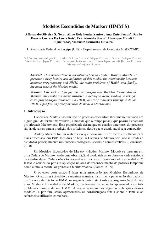 Modelos Escondidos de Markov (HMM'S)    Affonso de Oliveira S. Neto1, Aline Kely Fontes Santos2, Ana Rute Passos3, Danilo ...