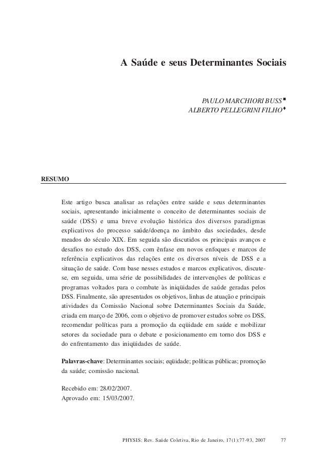 A Saúde e seus Determinantes Sociais PHYSIS: Rev. Saúde Coletiva, Rio de Janeiro, 17(1):77-93, 2007 77 A Saúde e seus Dete...