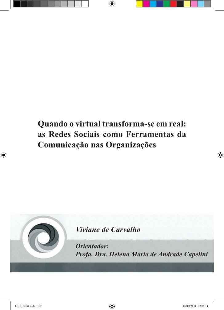 Quando o virtual transforma-se em real:                as Redes Sociais como Ferramentas da                Comunicação nas...
