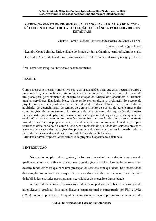 IV Seminário de Ciências Sociais Aplicadas – 20 a 22 de maio de 2014 Desenvolvimento Socioeconômico: Uma abordagem interdi...