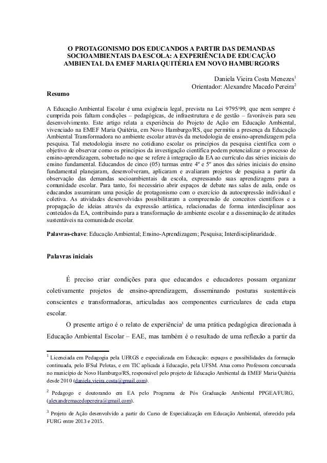 O PROTAGONISMO DOS EDUCANDOS A PARTIR DAS DEMANDAS SOCIOAMBIENTAIS DA ESCOLA: A EXPERIÊNCIA DE EDUCAÇÃO AMBIENTAL DA EMEF ...