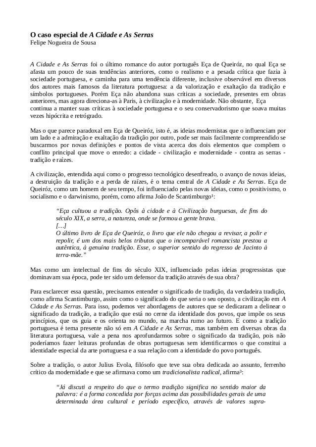 O caso especial de A Cidade e As Serras Felipe Nogueira de Sousa A Cidade e As Serras foi o último romance do autor portug...