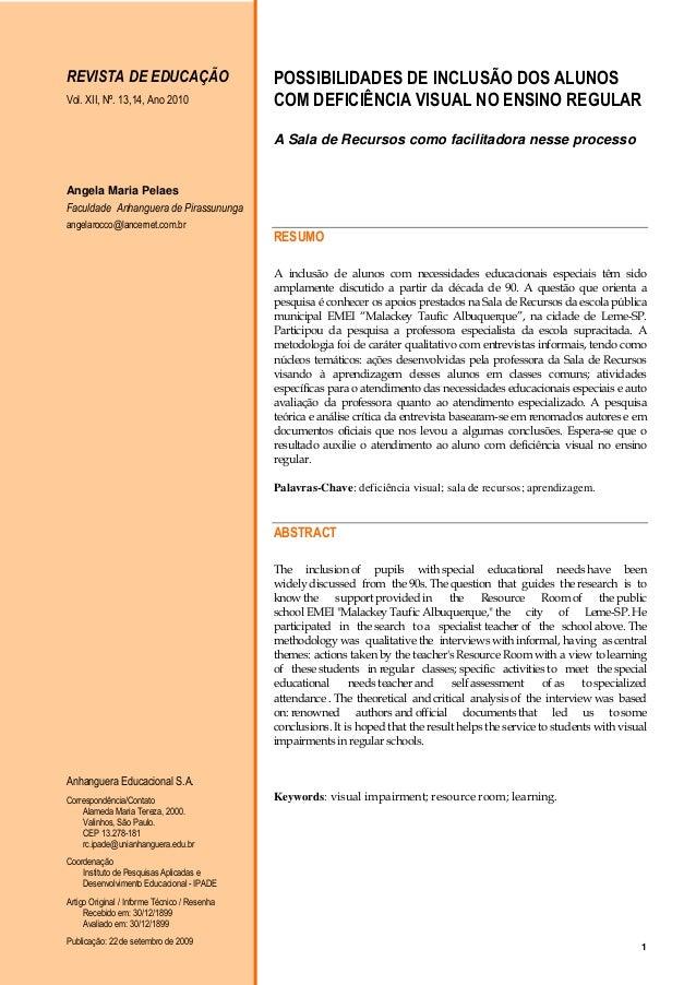 REVISTA DE EDUCAÇÃO Vol. XII, Nº. 13,14, Ano 2010  POSSIBILIDADES DE INCLUSÃO DOS ALUNOS COM DEFICIÊNCIA VISUAL NO ENSINO ...