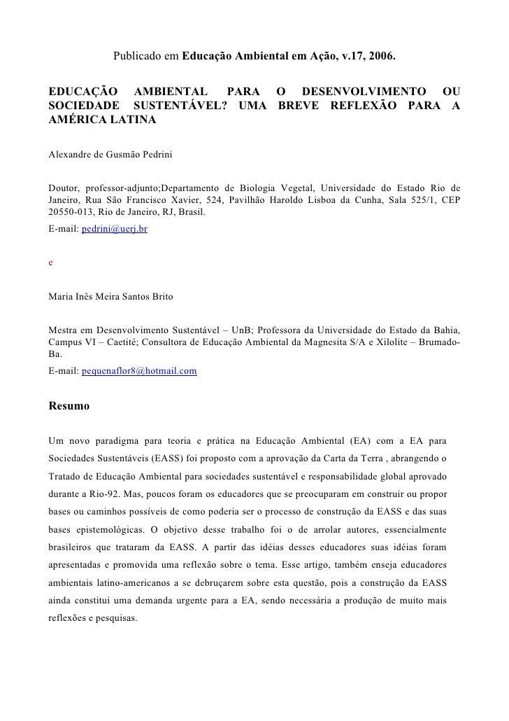 Publicado em Educação Ambiental em Ação, v.17, 2006.  EDUCAÇÃO AMBIENTAL    PARA O DESENVOLVIMENTO OU SOCIEDADE SUSTENTÁVE...