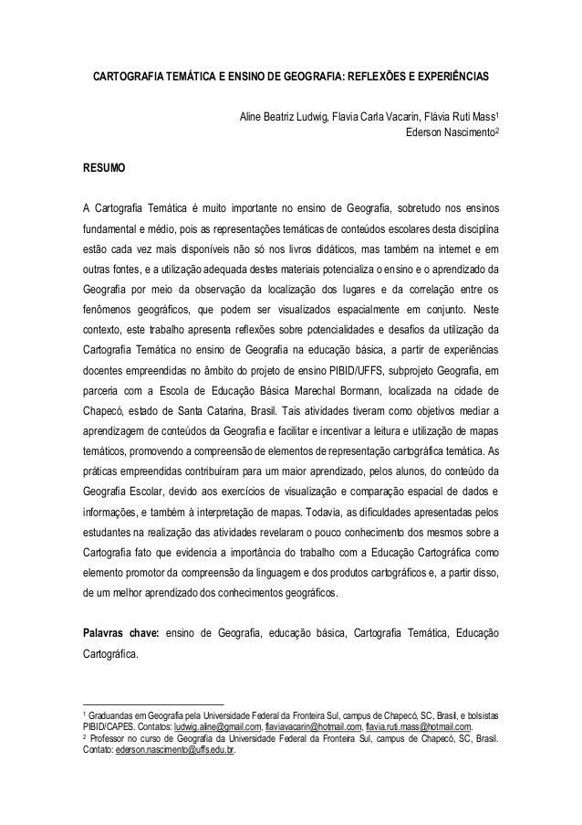 CARTOGRAFIA TEMÁTICA E ENSINO DE GEOGRAFIA: REFLEXÕES E EXPERIÊNCIASAline Beatriz Ludwig, Flavia Carla Vacarin, Flávia Rut...