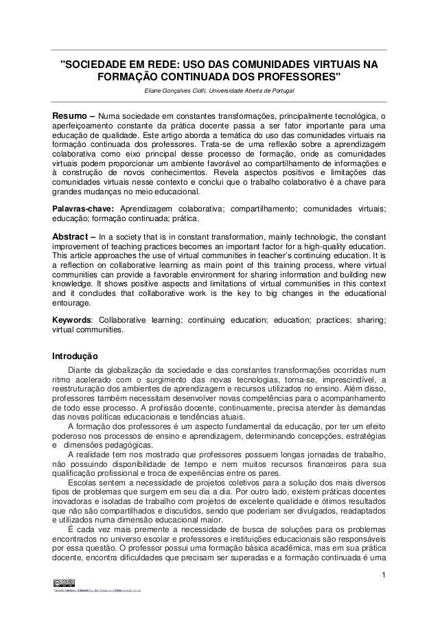 """1 """"SOCIEDADE EM REDE: USO DAS COMUNIDADES VIRTUAIS NA FORMAÇÃO CONTINUADA DOS PROFESSORES"""" Eliane Gonçalves Ciolfi, Univer..."""