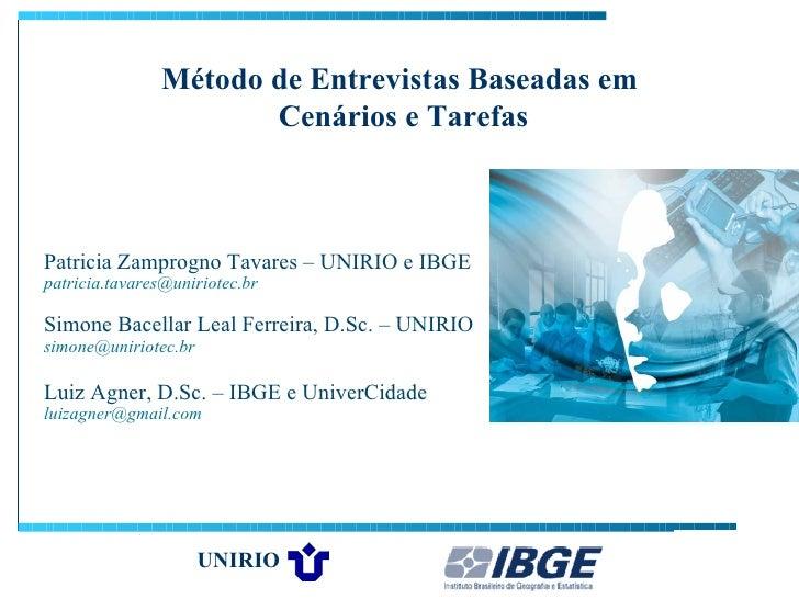 Patricia Zamprogno Tavares – UNIRIO e IBGE [email_address] Simone Bacellar Leal Ferreira, D.Sc. – UNIRIO [email_address] L...