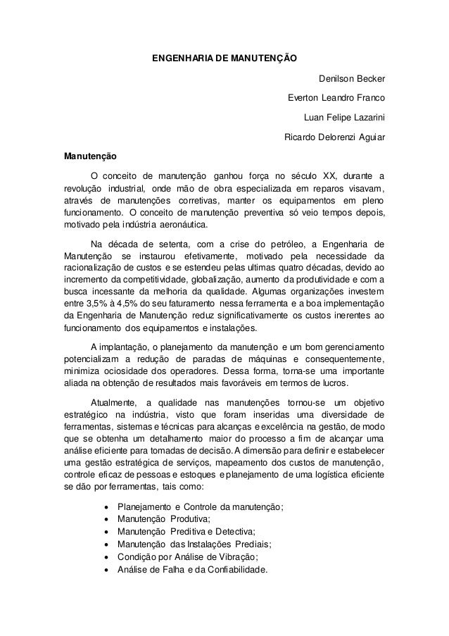 ENGENHARIA DE MANUTENÇÃO Denilson Becker Everton Leandro Franco Luan Felipe Lazarini Ricardo Delorenzi Aguiar Manutenção O...