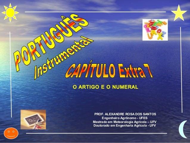 PROF. ALEXANDRE ROSA DOS SANTOS Engenheiro Agrônomo - UFES Mestrado em Meteorologia Agrícola – UFV Doutorado em Engenharia...