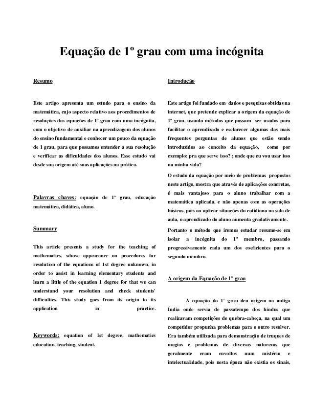 Equação de 1º grau com uma incógnitaResumoEste artigo apresenta um estudo para o ensino damatemática, cujo aspecto relativ...
