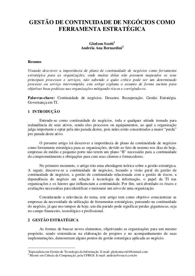 GESTÃO DE CONTINUIDADE DE NEGÓCIOS COMO FERRAMENTA ESTRATÉGICA Gledson Scotti1 Andréia Ana Bernardini2 Resumo Visando desc...