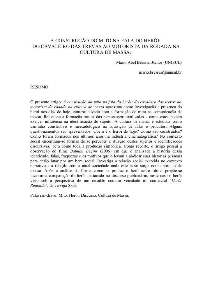 A CONSTRUÇÃO DO MITO NA FALA DO HERÓI: DO CAVALEIRO DAS TREVAS AO MOTORISTA DA RODADA NA                 CULTURA DE MASSA....