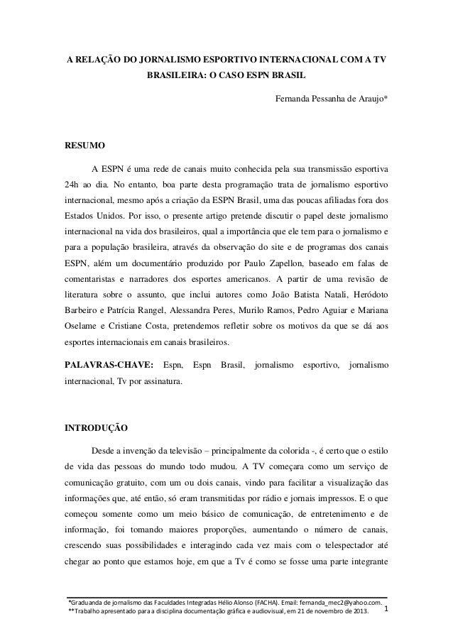 A RELAÇÃO DO JORNALISMO ESPORTIVO INTERNACIONAL COM A TV BRASILEIRA: O CASO ESPN BRASIL Fernanda Pessanha de Araujo*  RESU...