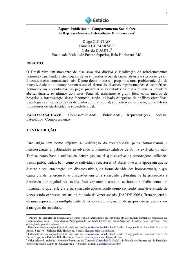 1    Espaço Publicitário: Comportamento Social face às Representações e Estereótipos Homossexuais1 Diego QUINTÃO2 Pâmela...