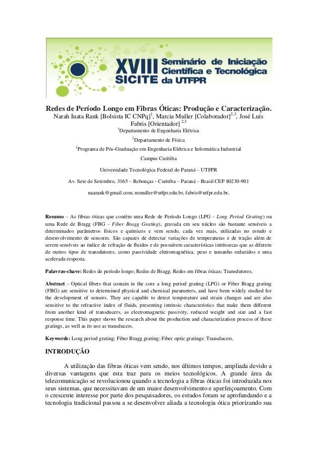 Redes de Período Longo em Fibras Óticas: Produção e Caracterização. Narah Iuata Rank [Bolsista IC CNPq]1, Marcia Muller [C...