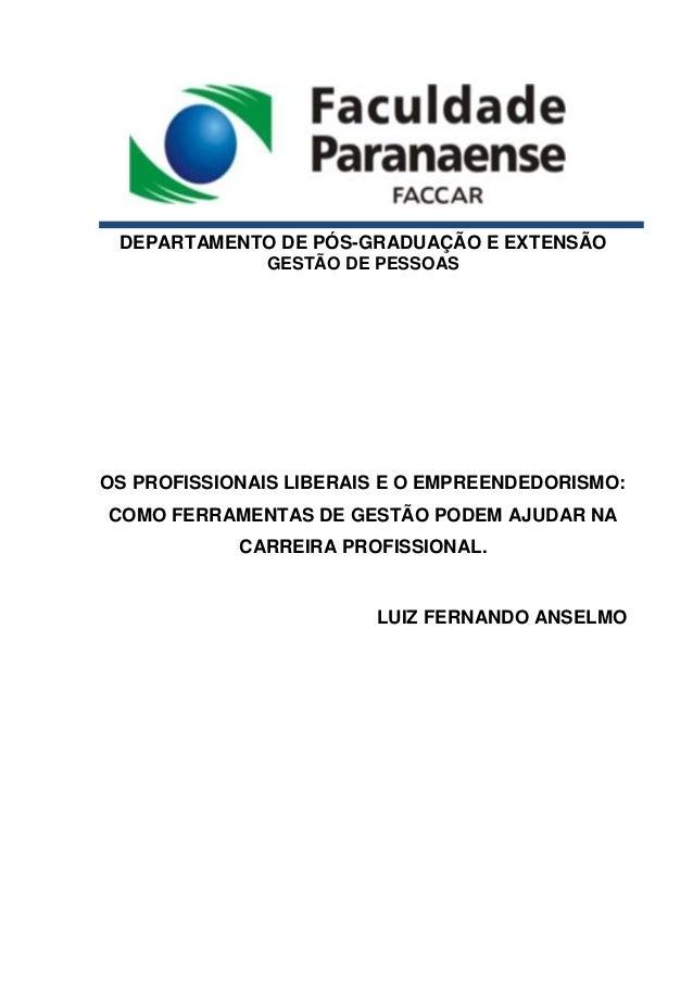 DEPARTAMENTO DE PÓS-GRADUAÇÃO E EXTENSÃO GESTÃO DE PESSOAS OS PROFISSIONAIS LIBERAIS E O EMPREENDEDORISMO: COMO FERRAMENTA...