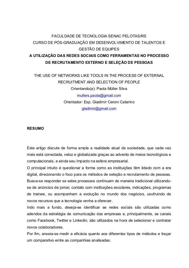 FACULDADE DE TECNOLOGIA SENAC PELOTAS/RS CURSO DE PÓS-GRADUAÇÃO EM DESENVOLVIMENTO DE TALENTOS E GESTÃO DE EQUIPES A UTILI...