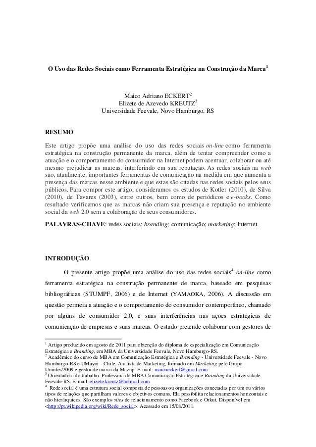 O Uso das Redes Sociais como Ferramenta Estratégica na Construção da Marca1 Maico Adriano ECKERT2 Elizete de Azevedo KREUT...