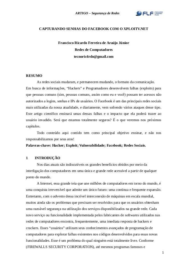 ARTIGO – Segurança de Redes CAPTURANDO SENHAS DO FACEBOOK COM O XPLOITV.NET Francisco Ricardo Ferreira de Araújo Júnior Re...