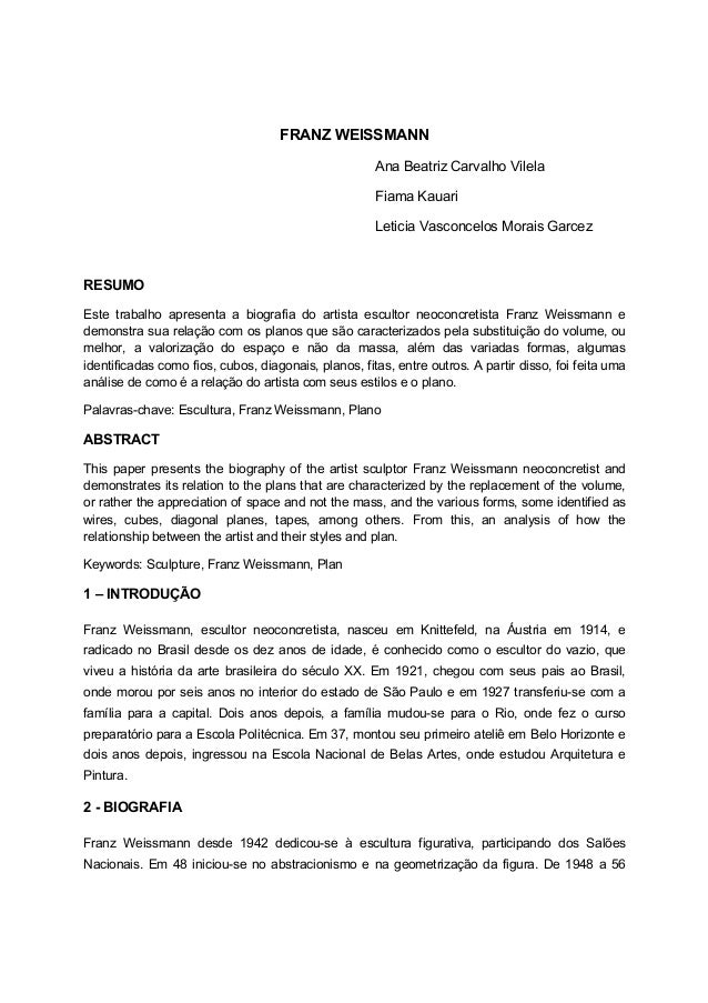 FRANZ WEISSMANNAna Beatriz Carvalho VilelaFiama KauariLeticia Vasconcelos Morais GarcezRESUMOEste trabalho apresenta a bio...