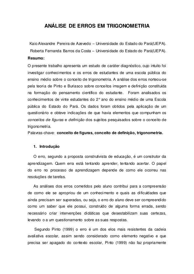 ANÁLISE DE ERROS EM TRIGONOMETRIA Kaio Alexandre Pereira de Azevedo – Universidade do Estado do Pará(UEPA). Roberta Fernan...