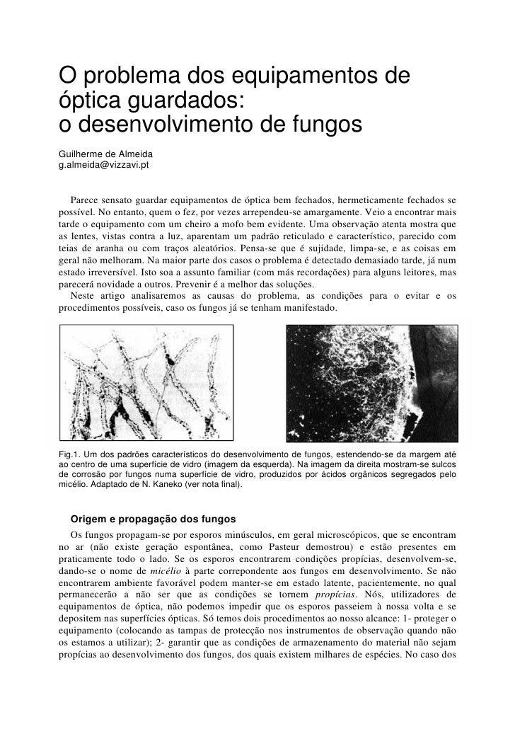O problema dos equipamentos de óptica guardados: o desenvolvimento de fungos Guilherme de Almeida g.almeida@vizzavi.pt    ...