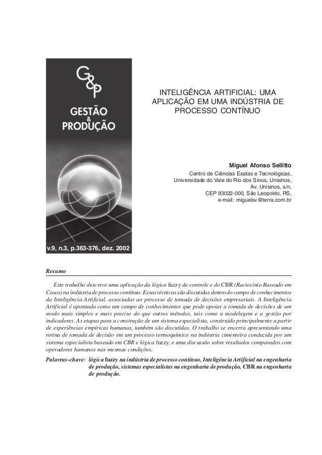 INTELIGÊNCIA ARTIFICIAL: UMA APLICAÇÃO EM UMA INDÚSTRIA DE PROCESSO CONTÍNUO  Miguel Afonso Sellitto Centro de Ciências Ex...