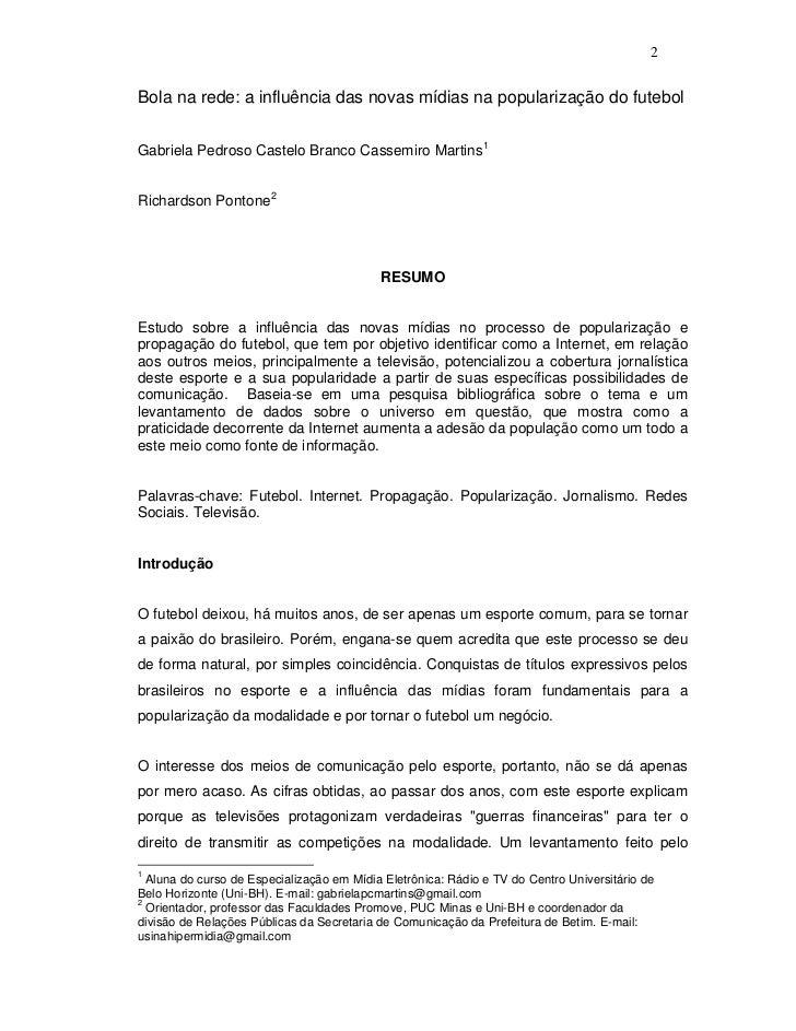 2Bola na rede: a influência das novas mídias na popularização do futebolGabriela Pedroso Castelo Branco Cassemiro Martins1...