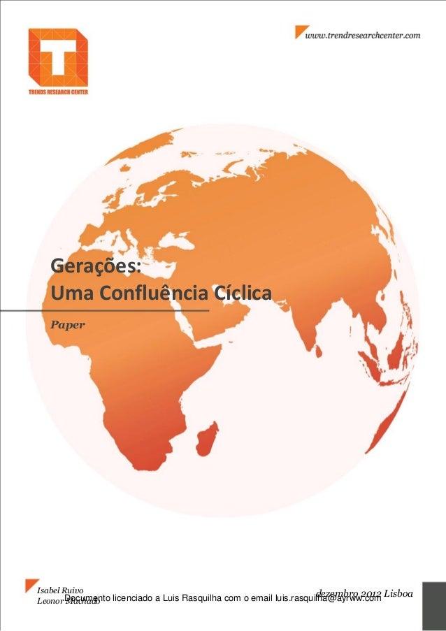 Gerações: Uma Confluência Cíclica Paper Isabel Ruivo Leonor Machado dezembro 2012 LisboaDocumento licenciado a Luis Rasqui...