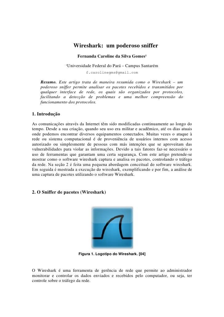 Wireshark: um poderoso sniffer                         Fernanda Caroline da Silva Gomes1                    Universidade F...
