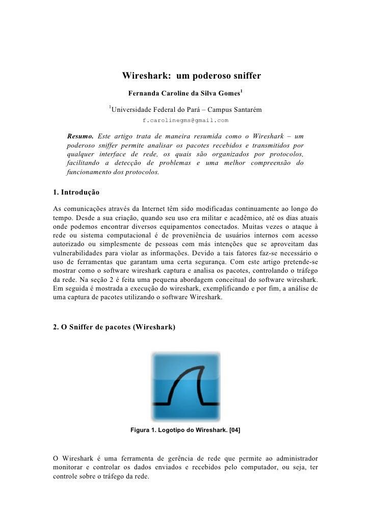 Wireshark: um poderoso sniffer                            Fernanda Caroline da Silva Gomes1                   1           ...