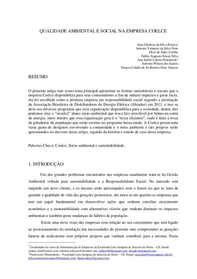 QUALIDADE AMBIENTAL E SOCIAL NA EMPRESA COELCE Alan Gledson da Silva Pereira1 Antonio Valencio da Silva Neto Elcio de Sale...