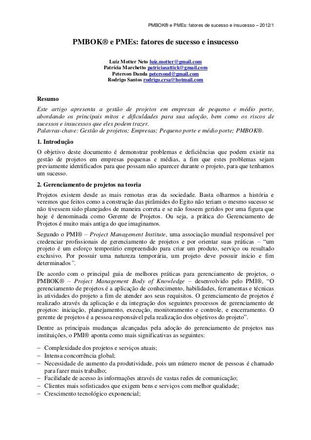 PMBOK® e PMEs: fatores de sucesso e insucesso – 2012/1             PMBOK® e PMEs: fatores de sucesso e insucesso          ...