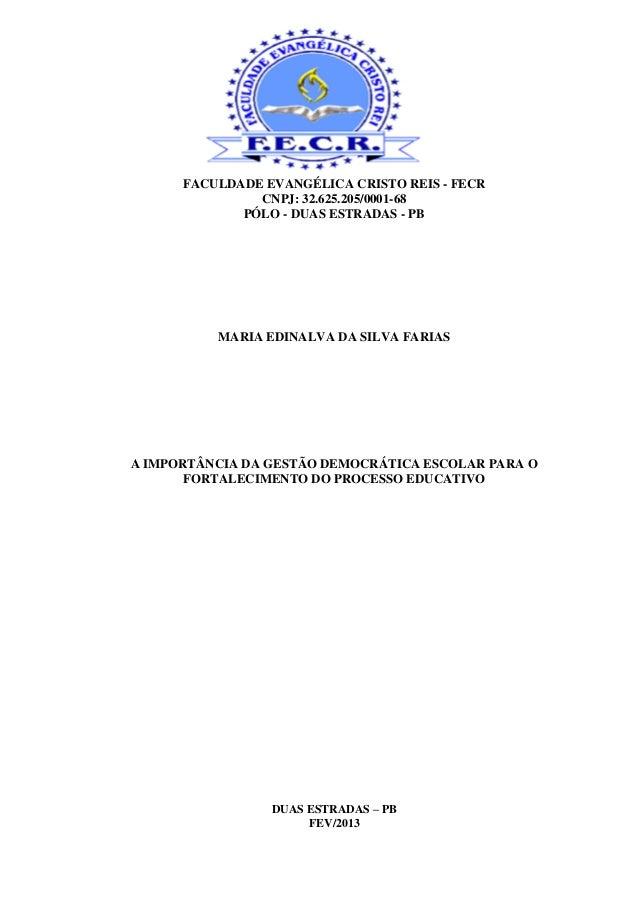 FACULDADE EVANGÉLICA CRISTO REIS - FECR               CNPJ: 32.625.205/0001-68             PÓLO - DUAS ESTRADAS - PB      ...