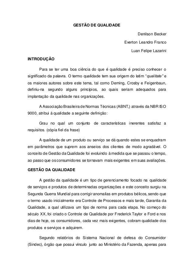 GESTÃO DE QUALIDADE Denilson Becker Everton Leandro Franco Luan Felipe Lazarini INTRODUÇÃO Para se ter uma boa ciência do ...
