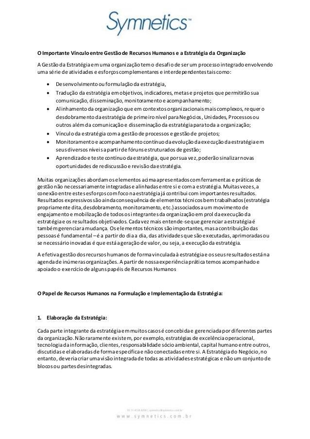 O Importante Vínculo entre Gestão de Recursos Humanos e a Estratégia da Organização  A Gestão da Estratégia em uma organiz...