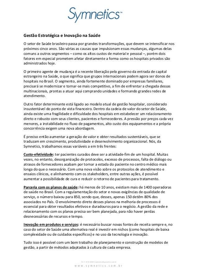 Gestão Estratégica e Inovação na Saúde O setor de Saúde brasileiro passa por grandes transformações, que devem se intensif...