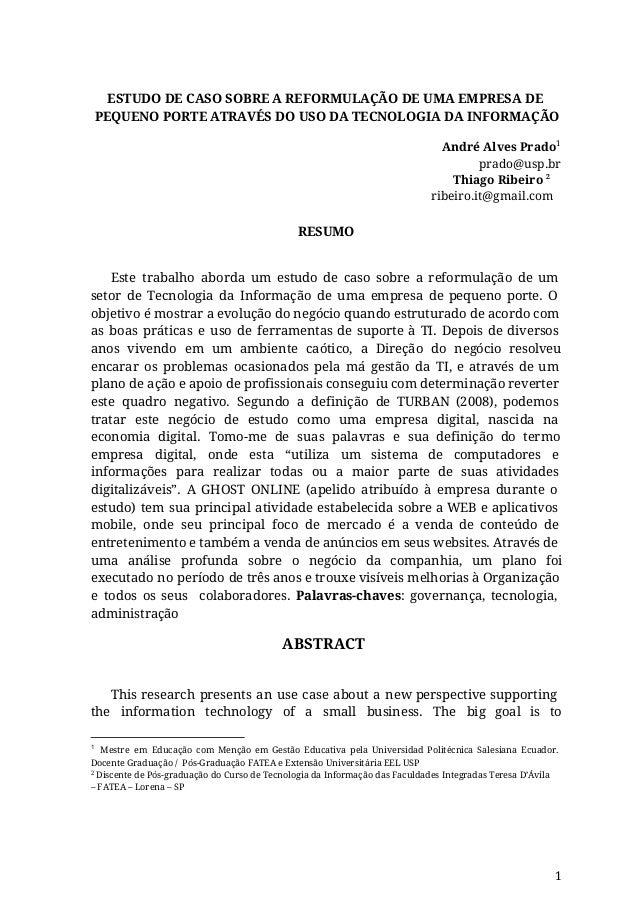 ESTUDO DE CASO SOBRE A REFORMULAÇÃO DE UMA EMPRESA DE PEQUENO PORTE ATRAVÉS DO USO DA TECNOLOGIA DA INFORMAÇÃO André Alves...