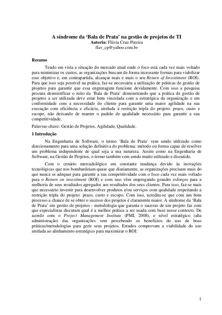 A síndrome da 'Bala de Prata' na gestão de projetos de TI                                 Autoria: Flávia Cruz Pereira    ...
