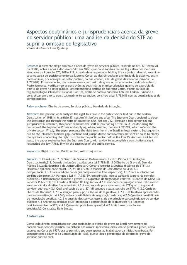 Aspectos doutrinários e jurisprudenciais acerca da grevedo servidor público: uma análise da decisão do STF aosuprir a omis...