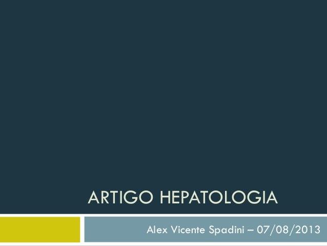ARTIGO HEPATOLOGIA Alex Vicente Spadini – 07/08/2013