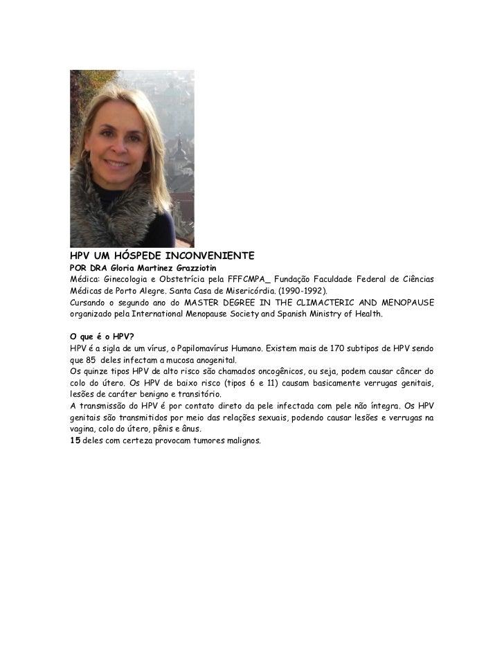 HPV UM HÓSPEDE INCONVENIENTEPOR DRA Gloria Martinez GrazziotinMédica: Ginecologia e Obstetrícia pela FFFCMPA_ Fundação Fac...