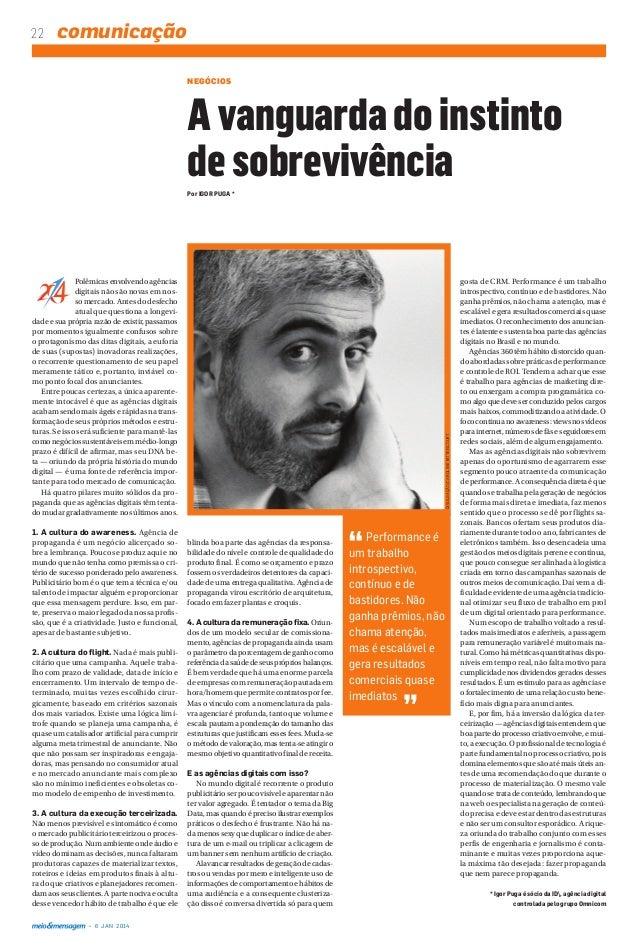 22  comunicação NEGÓCIOS  A vanguarda do instinto de sobrevivência Por IGOR PUGA *  1. A cultura do awareness. Agência de ...