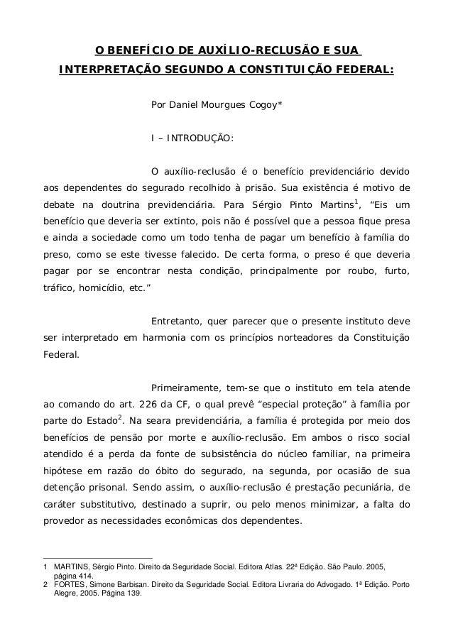 O BENEFÍCIO DE AUXÍLIO-RECLUSÃO E SUA INTERPRETAÇÃO SEGUNDO A CONSTITUIÇÃO FEDERAL: Por Daniel Mourgues Cogoy* I – INTRODU...